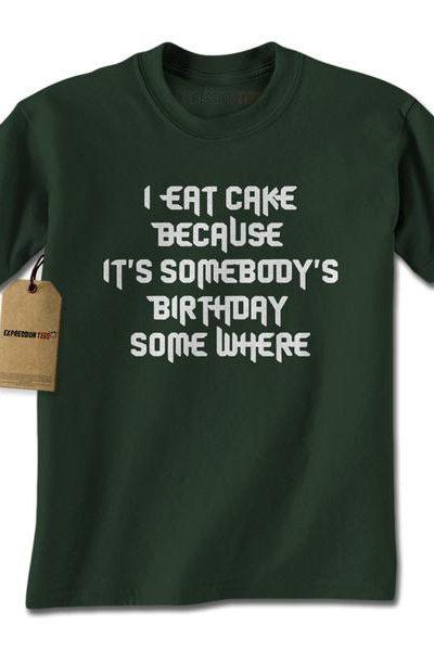 I Eat Cake Because Mens T-shirt