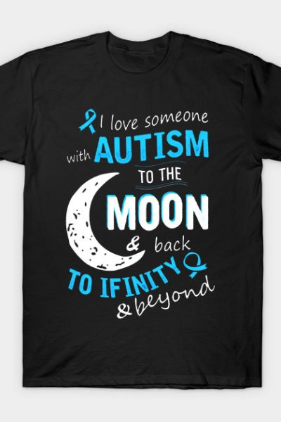 I love someone with Autism to the moon T-Shirt