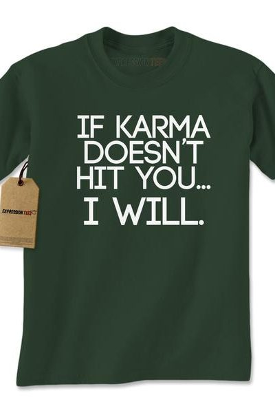 If Karma Doesn't Hit You I Will Mens T-shirt