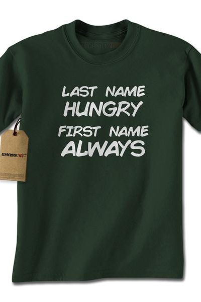 Last Name Hungry First Name Always Mens T-shirt