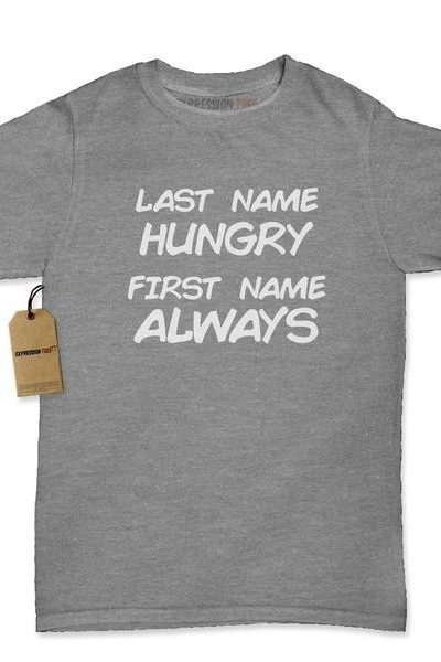 Last Name Hungry First Name Always Womens T-shirt