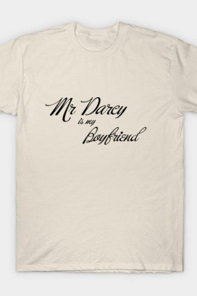 Mr Darcy Is My Boyfriend T-Shirt