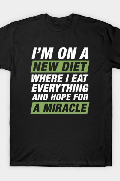 New Diet Miracle T-Shirt