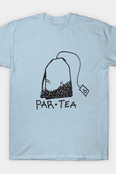 Par-tea T-Shirt