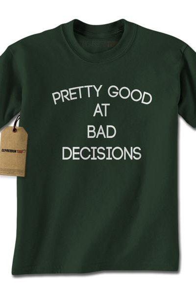 Pretty Good At Bad Decisions Mens T-shirt