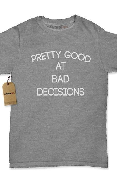 Pretty Good At Bad Decisions Womens T-shirt