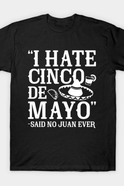 Said No Juan Ever T-Shirt