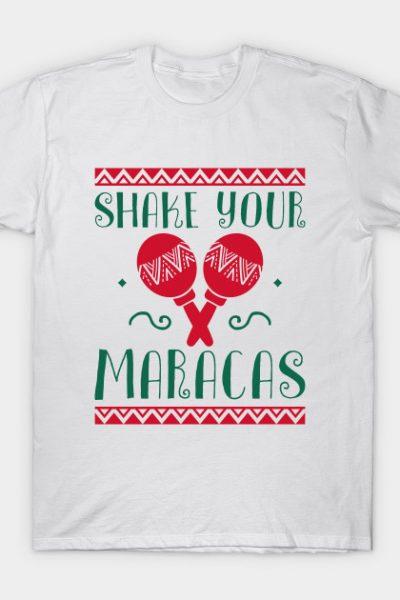 Shake Your Maracas T-Shirt