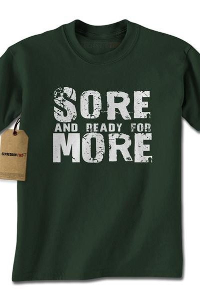 Sore And Ready For More Mens T-shirt