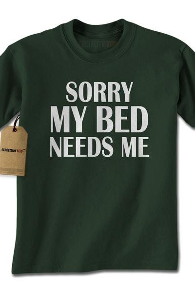 Sorry My Bed Needs Me Mens T-shirt