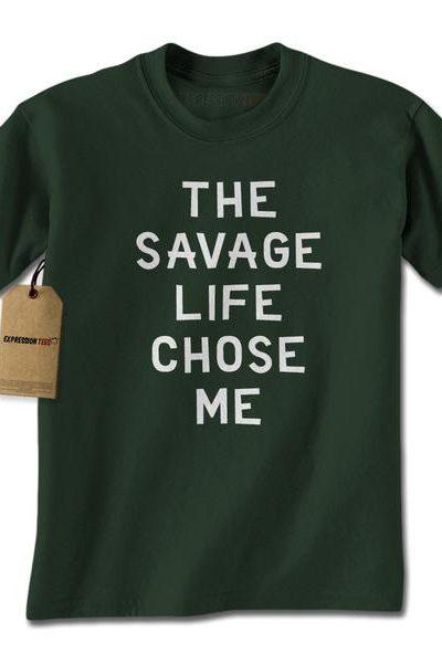The Savage Life Chose Me Mens T-shirt