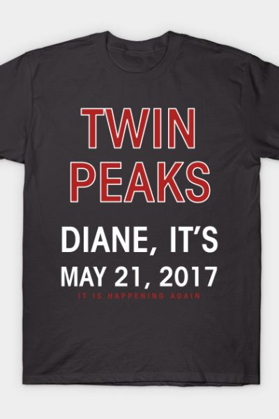 Twin Peaks Diane It's 2017 T-Shirt