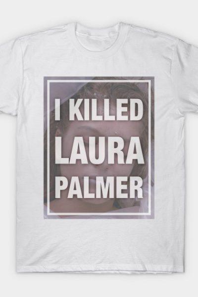 Twin Peaks I Killed Laura Palmer Photo Dead T-Shirt