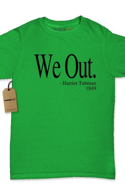 We Out (Black Print) Harriet Tubman Funny Quote Womens T-shirt