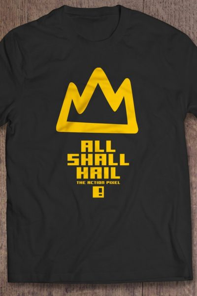 All Shall Hail – Limited Edition #TAPTees (×6 Designs)
