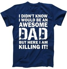 Awesome Dad Killing It! T-Shirt