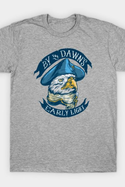 By The Dawn's Early Light T-Shirt