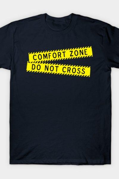 Comfort Zone – Do NOT Cross T-Shirt