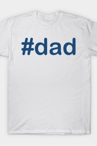 #dad T-Shirt