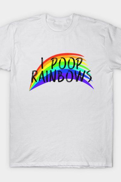 I POOP RAINBOWS T-Shirt