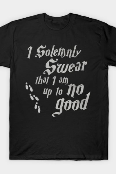 I solemnly swear I'm up to no good T-Shirt