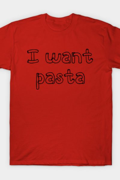 I want pasta – Master of None T-Shirt