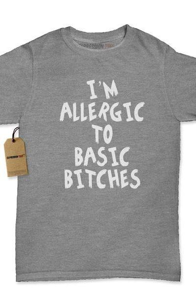 I'm Allergic To Basic Bitches Womens T-shirt