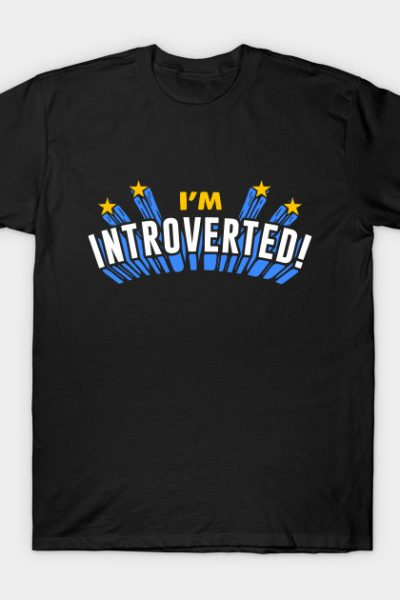 I'm Introverted! T-Shirt