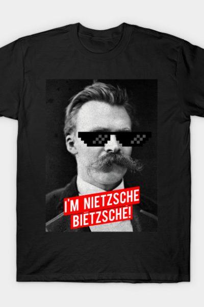 I'm Nietzsche, Bietzsche T-Shirt