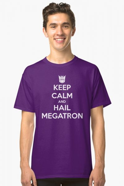 Keep Calm and Hail Megatron