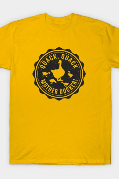 Mother Ducker T-Shirt