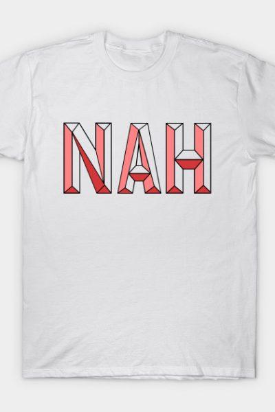 Nah, not now T-Shirt