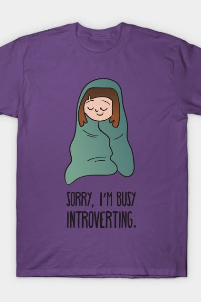 Sorry, I'm busy introverting T-Shirt