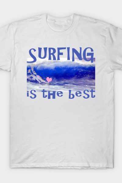 Surfing is the Best T-Shirt