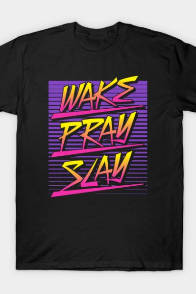 Wake Pray Slay (Sunset Retro) T-Shirt
