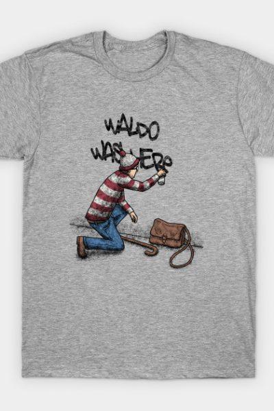 Waldo was here T-Shirt