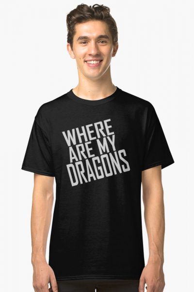 WHERE ARE MY DRAGONS – ONE LINER