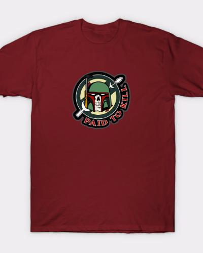 Boba Fett Paid To Kill Star Wars Design T-Shirt