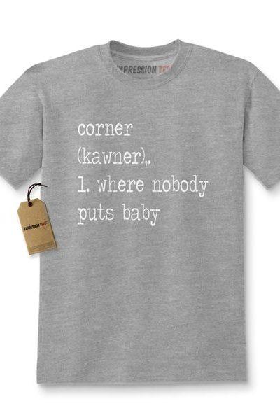 Corner Where Nobody Puts Baby Kids T-shirt