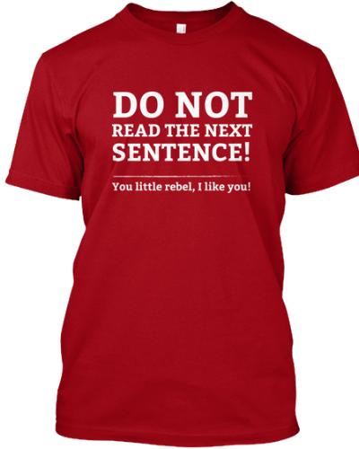 Do not read the next sentence! Rebel