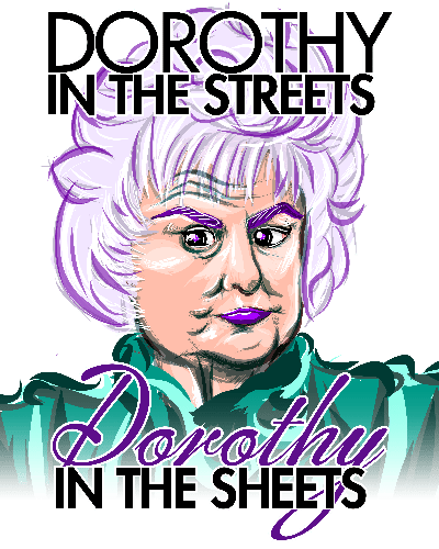 Dorothy in the Streets AND Sheets T-Shirt