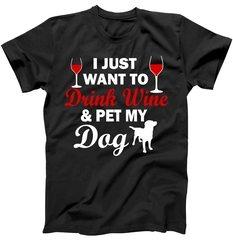 Drink Wine & Pet My Dog T-Shirt