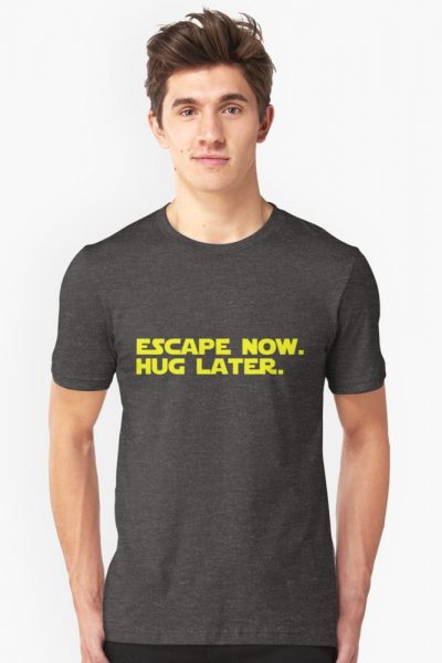 Escape Now. Hug Later. – Star Wars: The Force Awakens Shirt (Yellow Text)