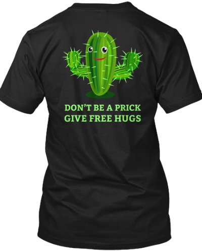 Free Hugs Cactus! Don't be A Prick