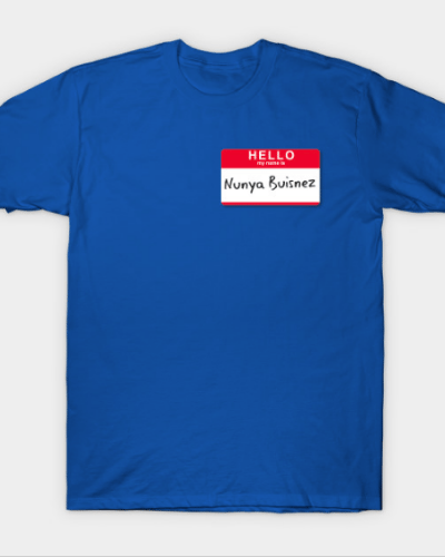 Hello My Name Is… T-Shirt