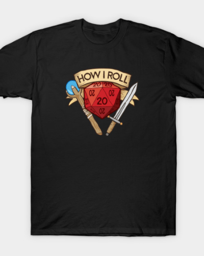 How I Roll Dungeons & Dragons T-Shirt