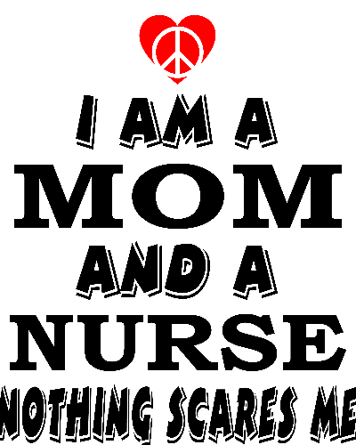 I Am A Mom And A Nurse Nothing Scares Me T-Shirt