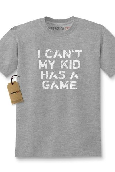 I Can't, My Kid Has A Game Kids T-shirt