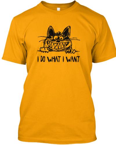 I Do What I Want! Cat T-Shirt