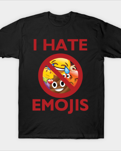 I hate emojis T-Shirt